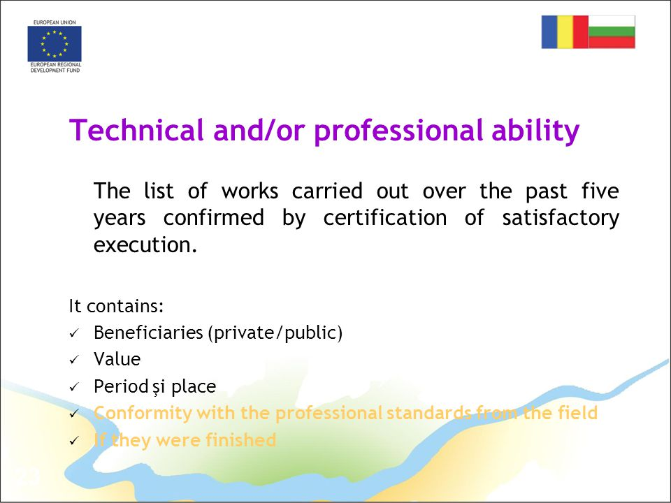 23 Technical and/or professional ability The list of works carried out over the past five years confirmed by certification of satisfactory execution.