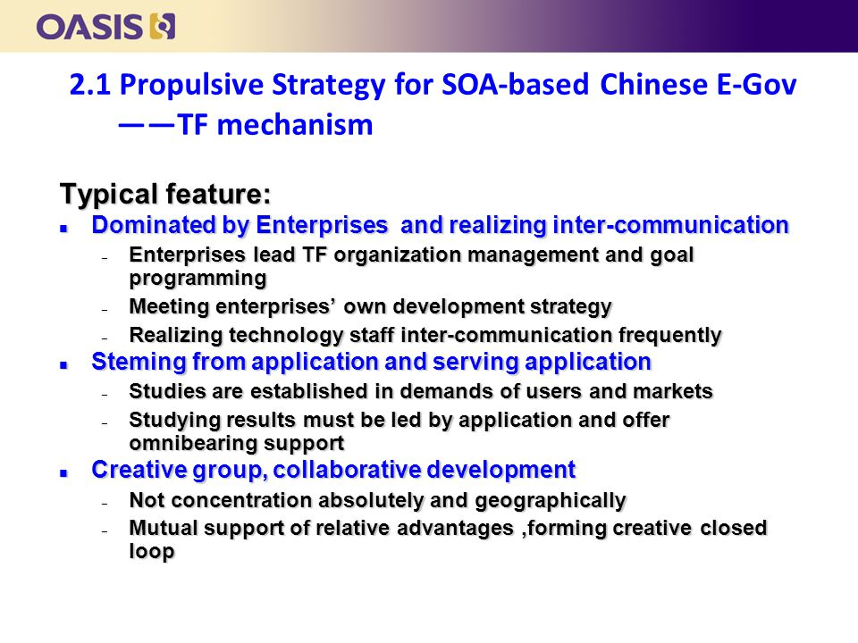 Typical feature: n Dominated by Enterprises and realizing inter-communication – Enterprises lead TF organization management and goal programming – Mee
