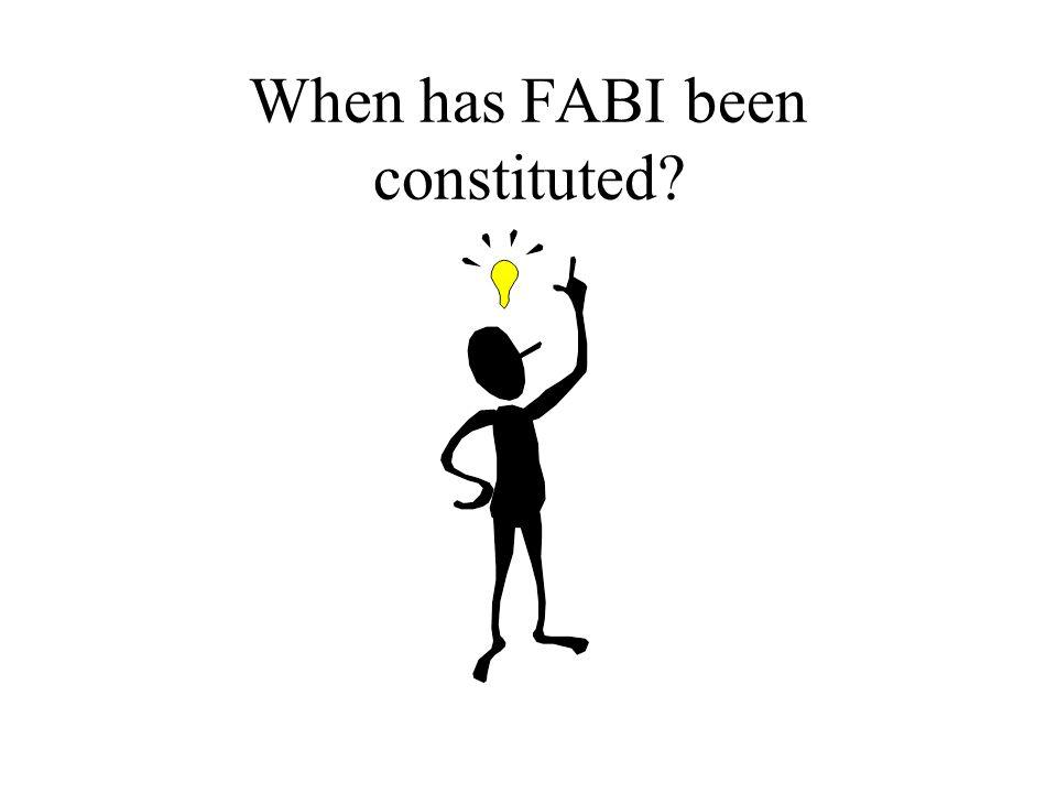 When has FABI been constituted?