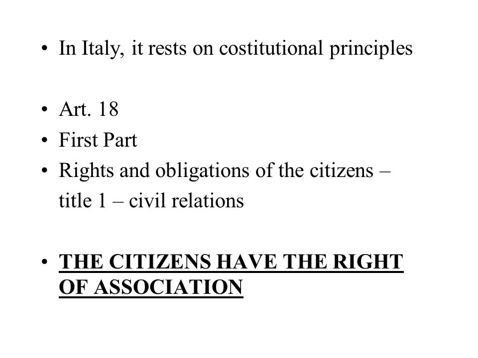 In Italy, it rests on costitutional principles Art.