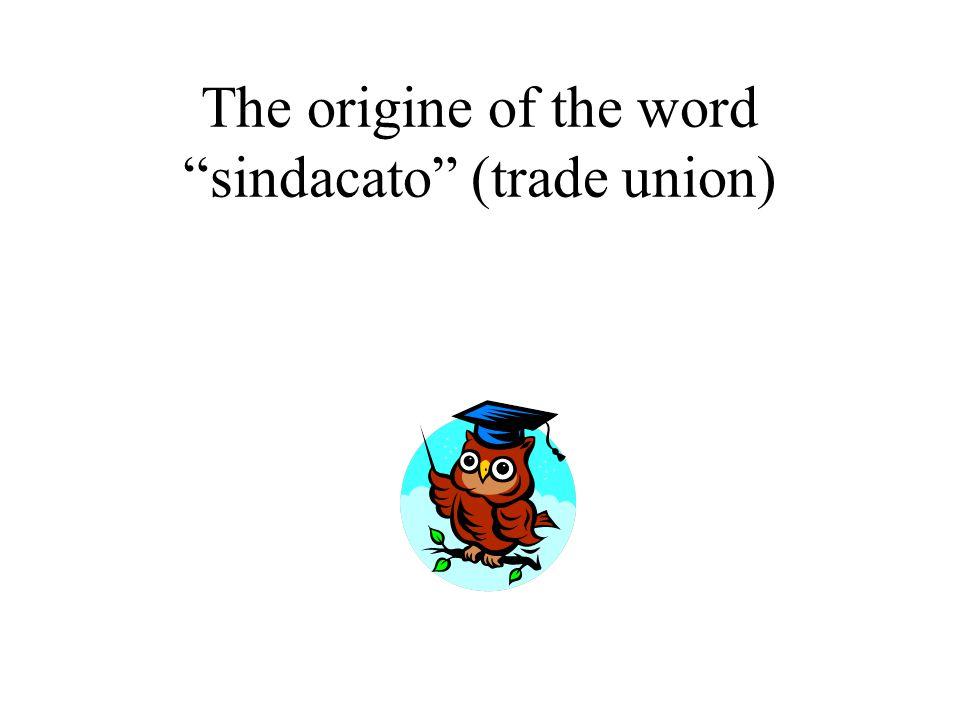 The origine of the word sindacato (trade union)