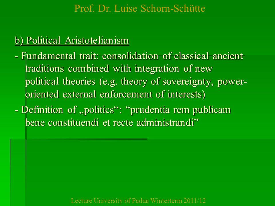 Prof. Dr. Luise Schorn-Schütte Lecture University of Padua Winterterm 2011/12 b) Political Aristotelianism - Fundamental trait: consolidation of class