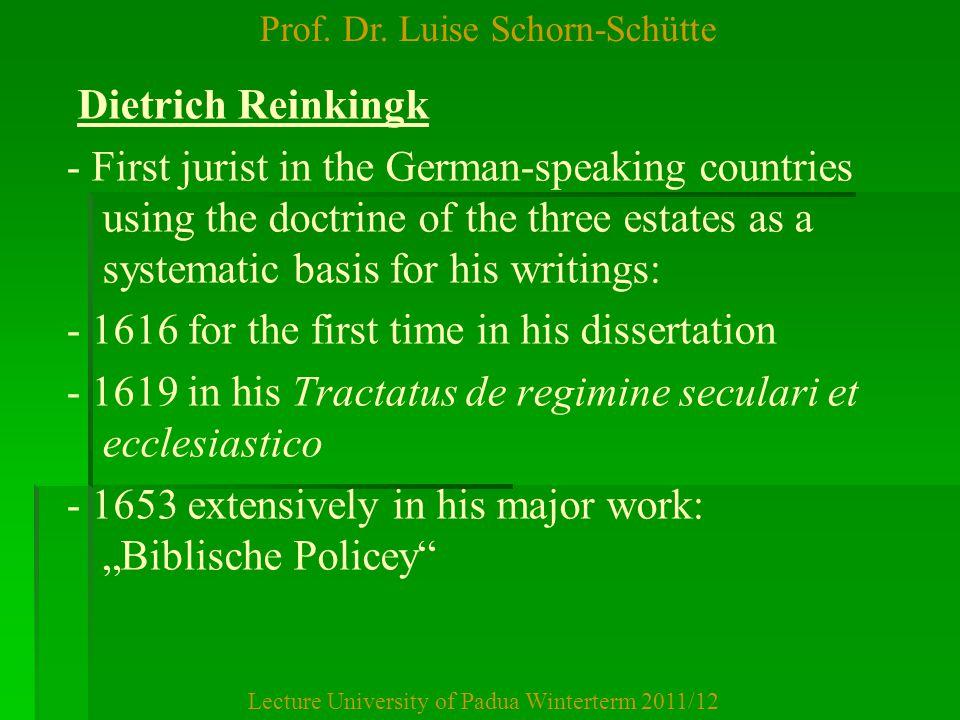 Prof. Dr. Luise Schorn-Schütte Lecture University of Padua Winterterm 2011/12 Dietrich Reinkingk - First jurist in the German-speaking countries using