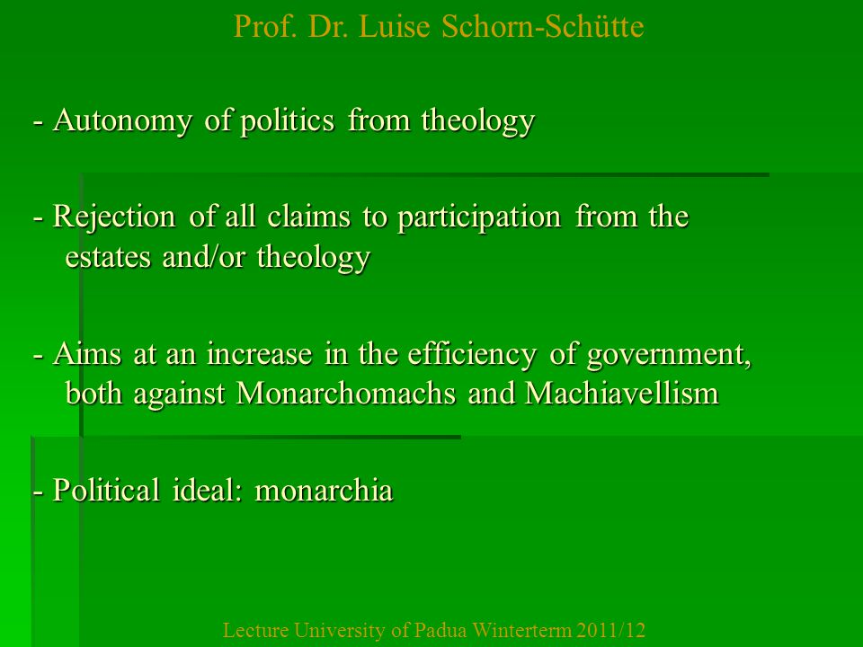 Prof. Dr. Luise Schorn-Schütte Lecture University of Padua Winterterm 2011/12 - Autonomy of politics from theology - Rejection of all claims to partic