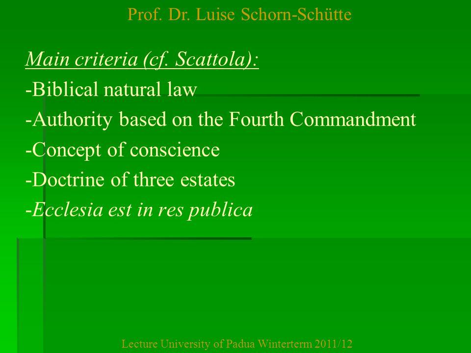 Prof.Dr. Luise Schorn-Schütte Lecture University of Padua Winterterm 2011/12 Main criteria (cf.