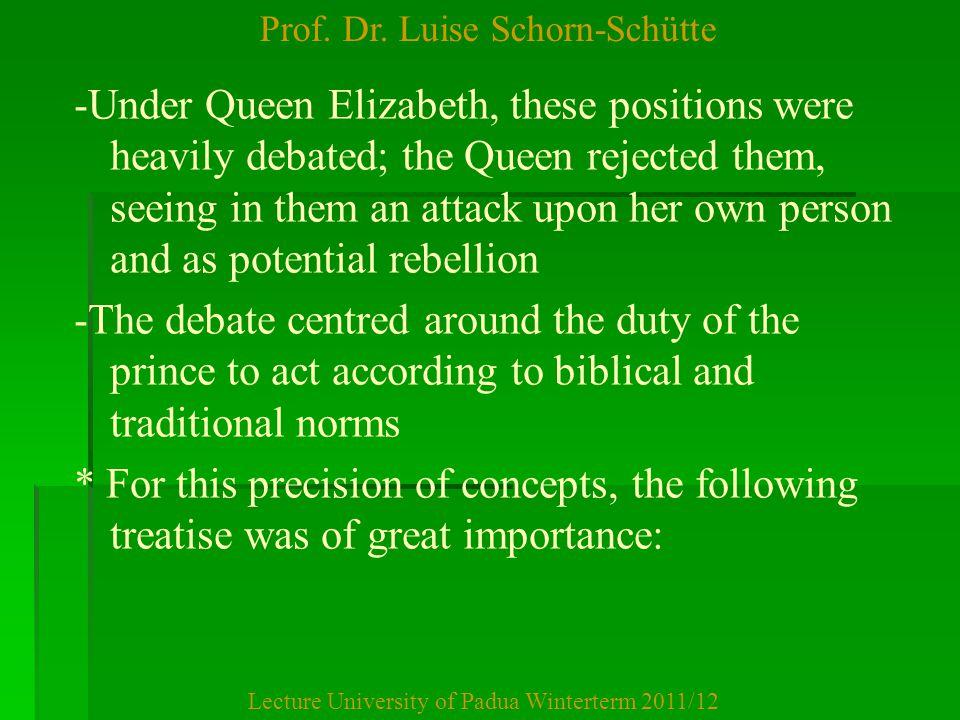 Prof. Dr. Luise Schorn-Schütte Lecture University of Padua Winterterm 2011/12 -Under Queen Elizabeth, these positions were heavily debated; the Queen
