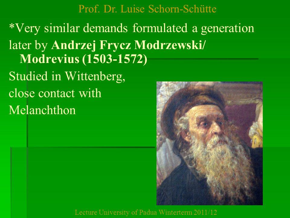 Prof. Dr. Luise Schorn-Schütte Lecture University of Padua Winterterm 2011/12 *Very similar demands formulated a generation later by Andrzej Frycz Mod