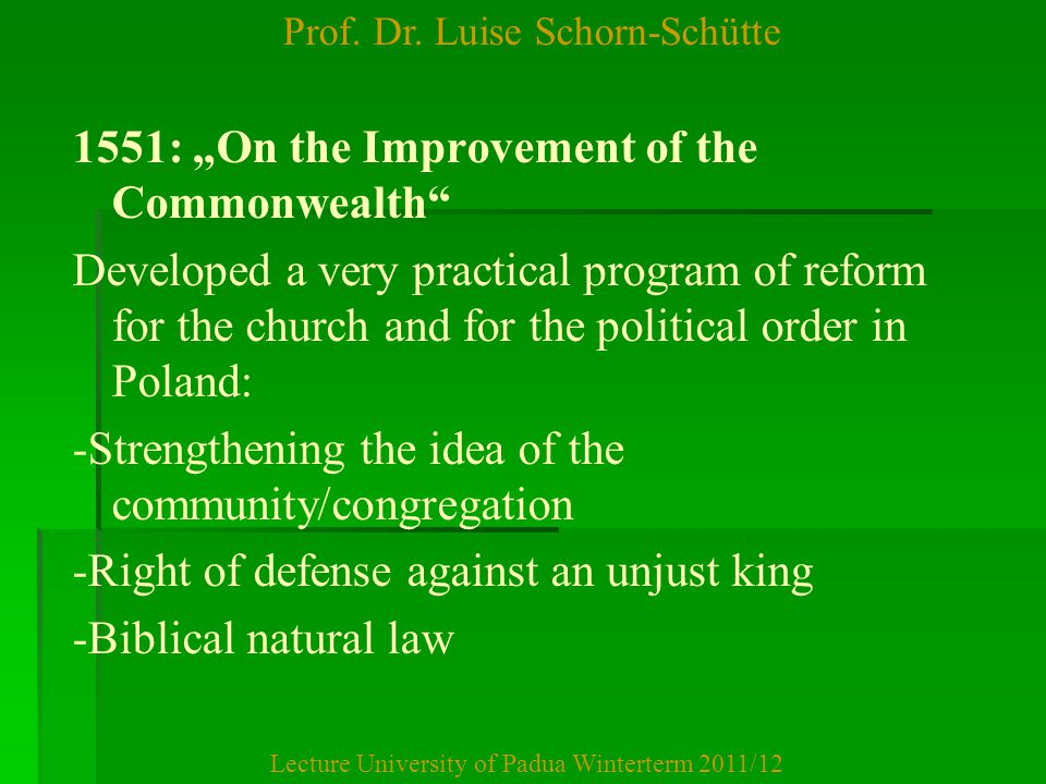 """Prof. Dr. Luise Schorn-Schütte Lecture University of Padua Winterterm 2011/12 1551: """"On the Improvement of the Commonwealth"""" Developed a very practica"""