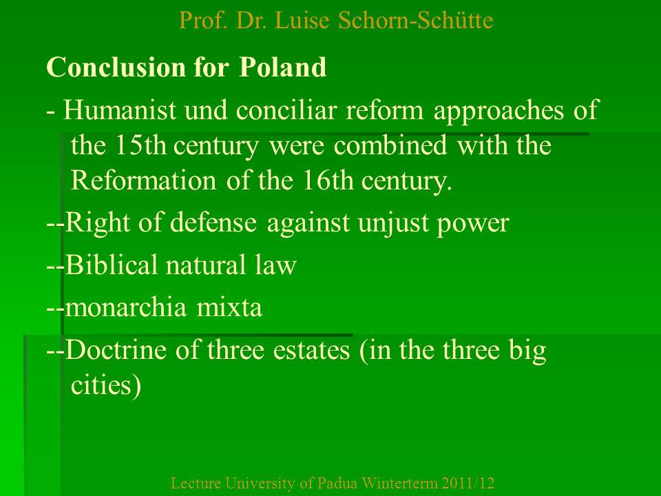 Prof. Dr. Luise Schorn-Schütte Lecture University of Padua Winterterm 2011/12 Conclusion for Poland - Humanist und conciliar reform approaches of the