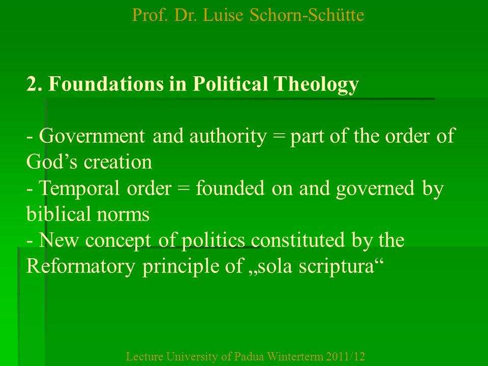 Prof.Dr. Luise Schorn-Schütte Lecture University of Padua Winterterm 2011/12 2.