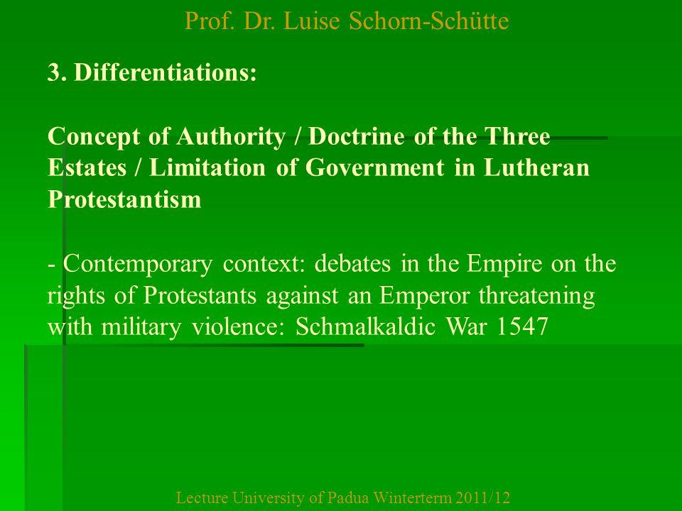 Prof.Dr. Luise Schorn-Schütte Lecture University of Padua Winterterm 2011/12 3.