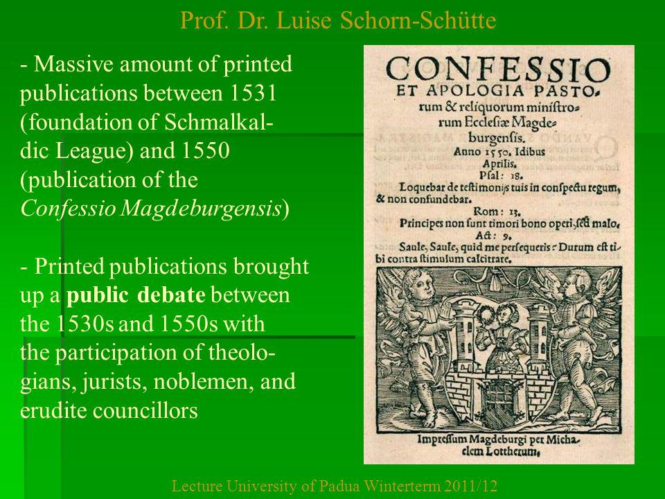 Prof. Dr. Luise Schorn-Schütte Lecture University of Padua Winterterm 2011/12 - Massive amount of printed publications between 1531 (foundation of Sch