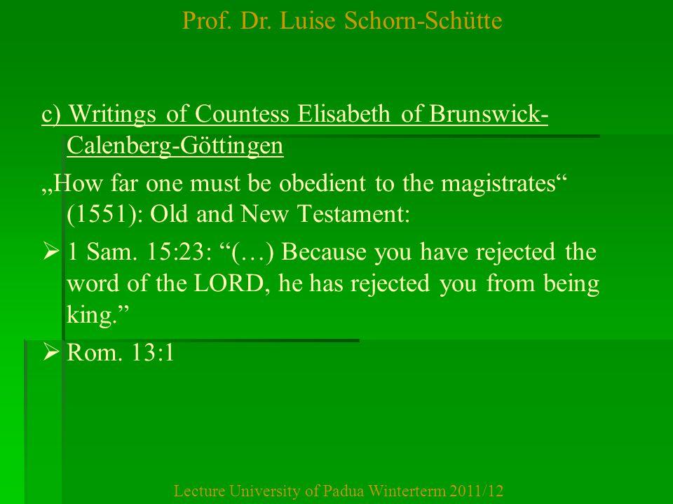 "Prof. Dr. Luise Schorn-Schütte Lecture University of Padua Winterterm 2011/12 c) Writings of Countess Elisabeth of Brunswick- Calenberg-Göttingen ""How"