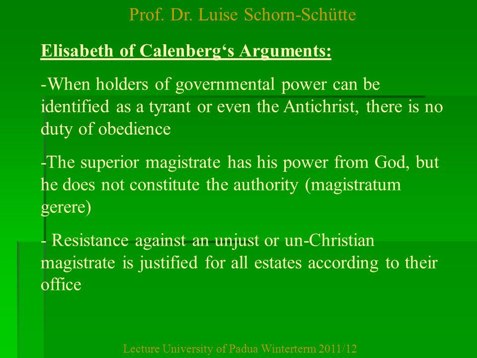 Prof. Dr. Luise Schorn-Schütte Lecture University of Padua Winterterm 2011/12 Elisabeth of Calenberg's Arguments: -When holders of governmental power