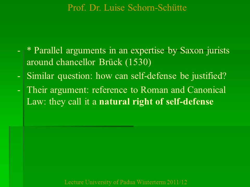 Prof. Dr. Luise Schorn-Schütte Lecture University of Padua Winterterm 2011/12 - -* Parallel arguments in an expertise by Saxon jurists around chancell