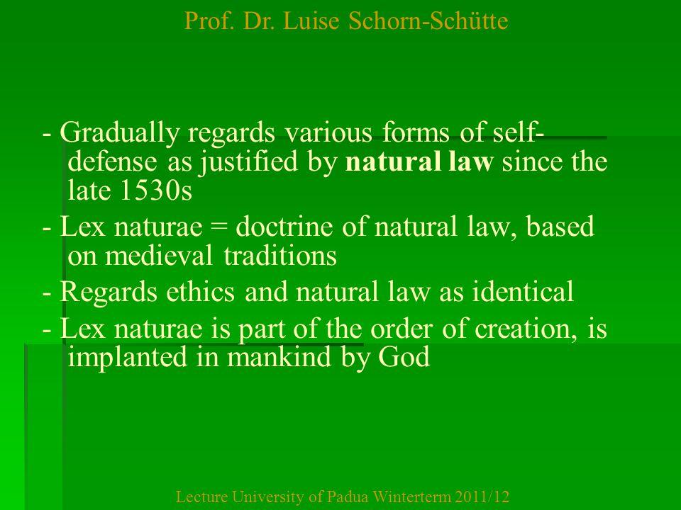 Prof. Dr. Luise Schorn-Schütte Lecture University of Padua Winterterm 2011/12 - Gradually regards various forms of self- defense as justified by natur