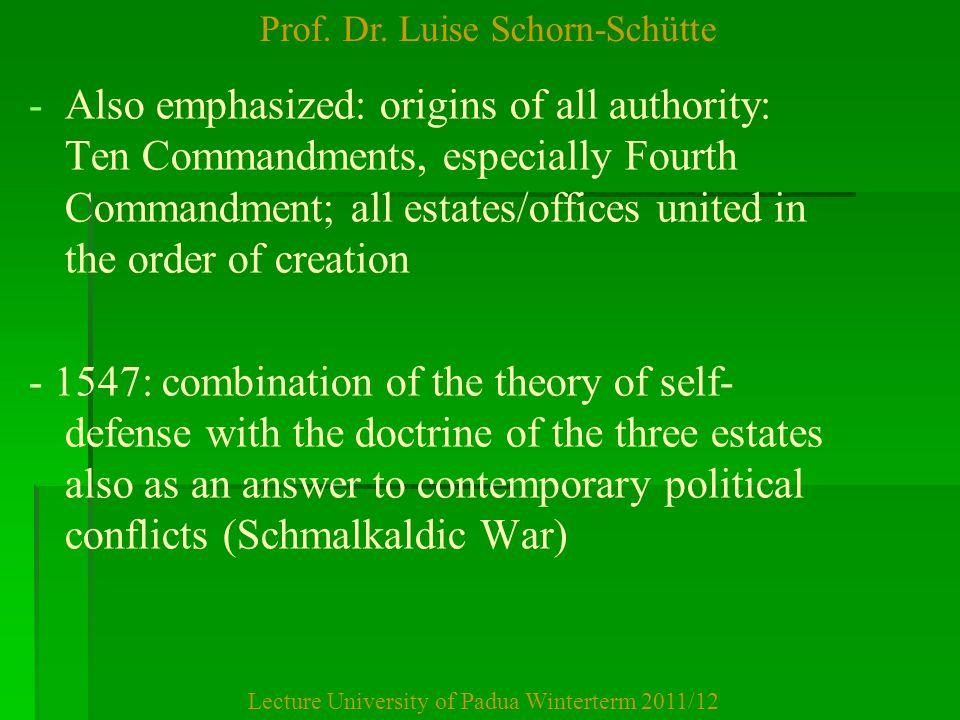 Prof. Dr. Luise Schorn-Schütte Lecture University of Padua Winterterm 2011/12 - -Also emphasized: origins of all authority: Ten Commandments, especial