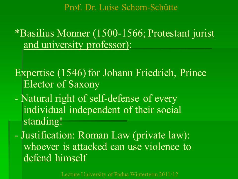 Prof. Dr. Luise Schorn-Schütte Lecture University of Padua Winterterm 2011/12 *Basilius Monner (1500-1566; Protestant jurist and university professor)