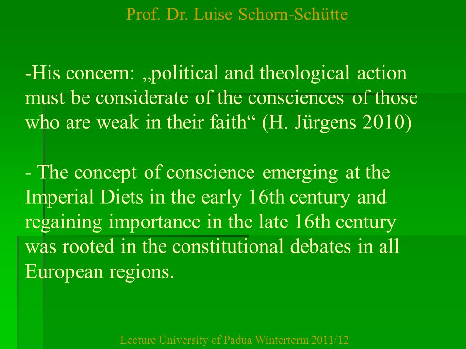 """Prof. Dr. Luise Schorn-Schütte Lecture University of Padua Winterterm 2011/12 -His concern: """"political and theological action must be considerate of t"""