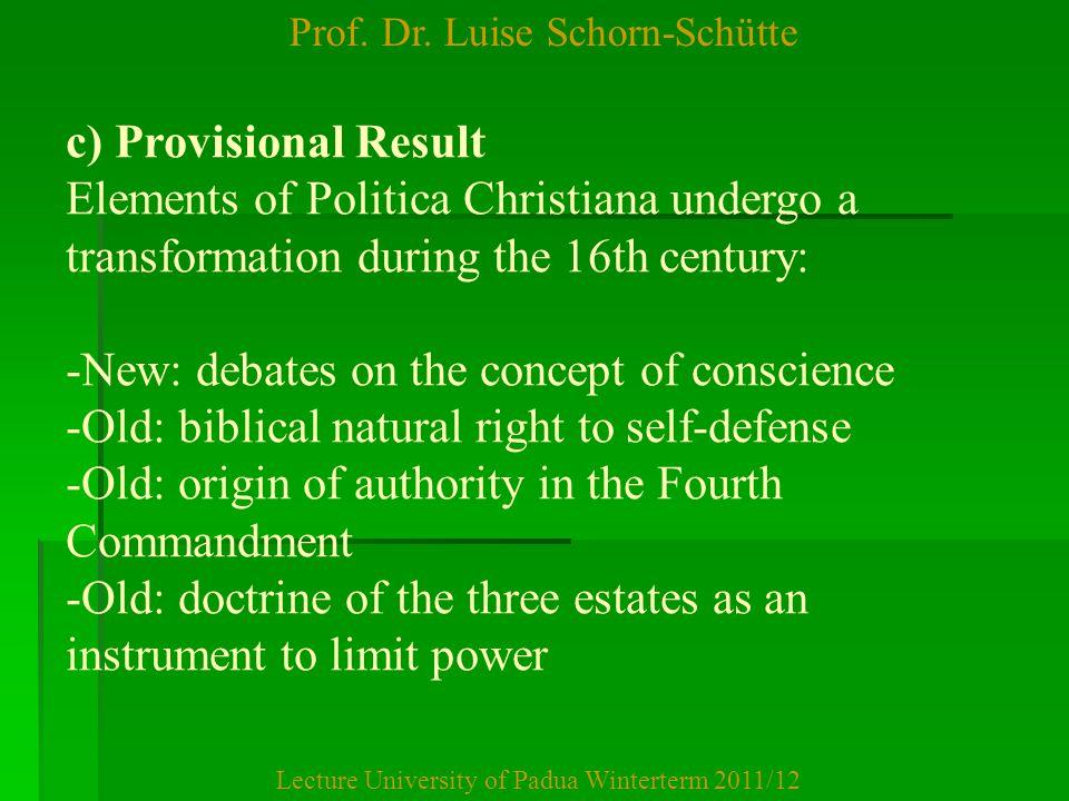 Prof. Dr. Luise Schorn-Schütte Lecture University of Padua Winterterm 2011/12 c) Provisional Result Elements of Politica Christiana undergo a transfor