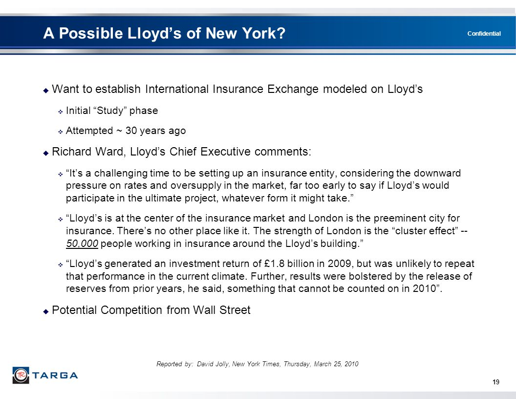 "Confidential A Possible Lloyd's of New York?  Want to establish International Insurance Exchange modeled on Lloyd's  Initial ""Study"" phase  Attempt"