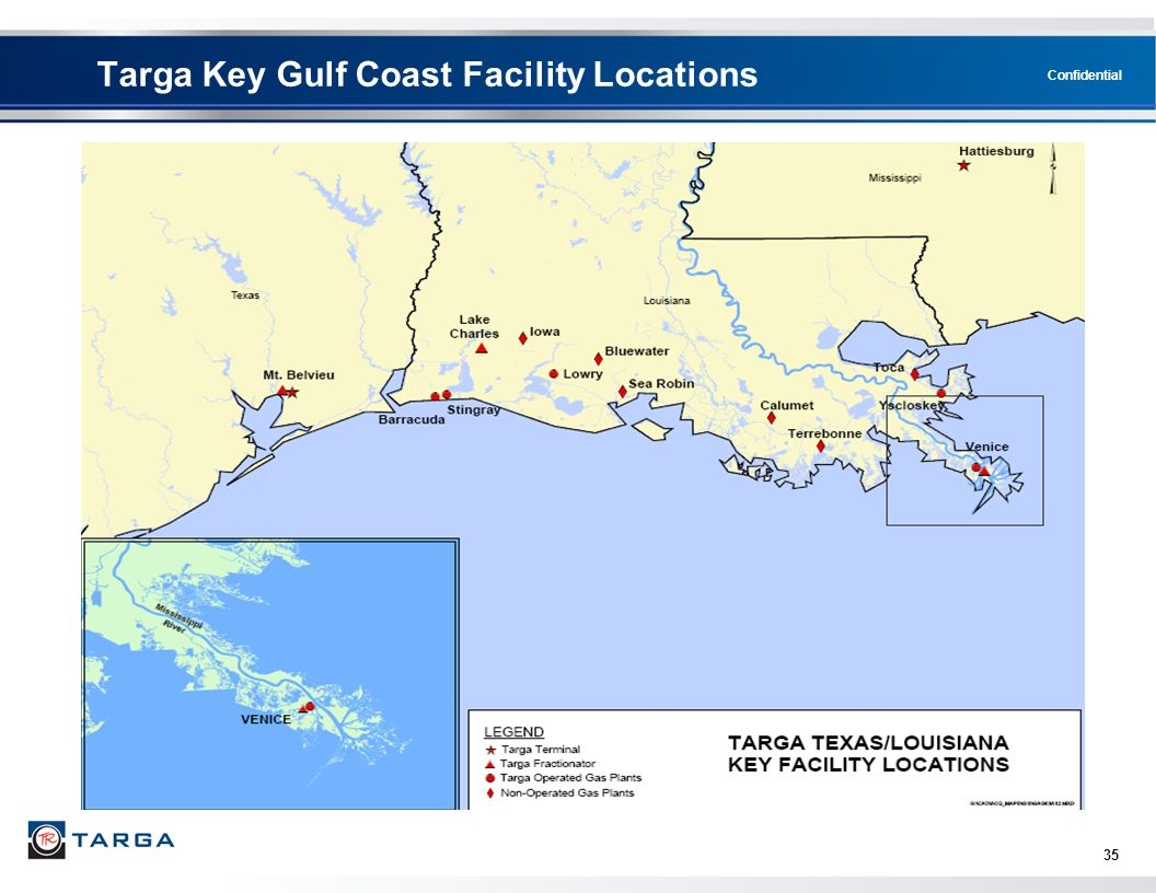 Confidential 35 Targa Key Gulf Coast Facility Locations
