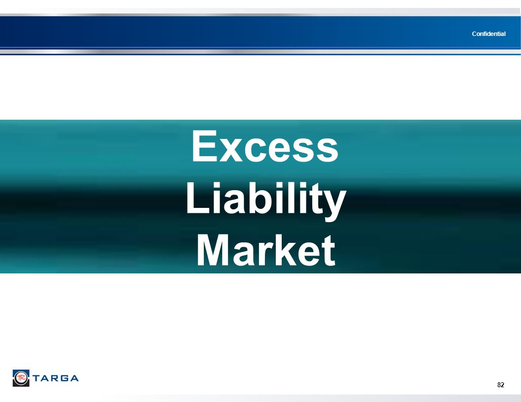Confidential 82 Excess Liability Market