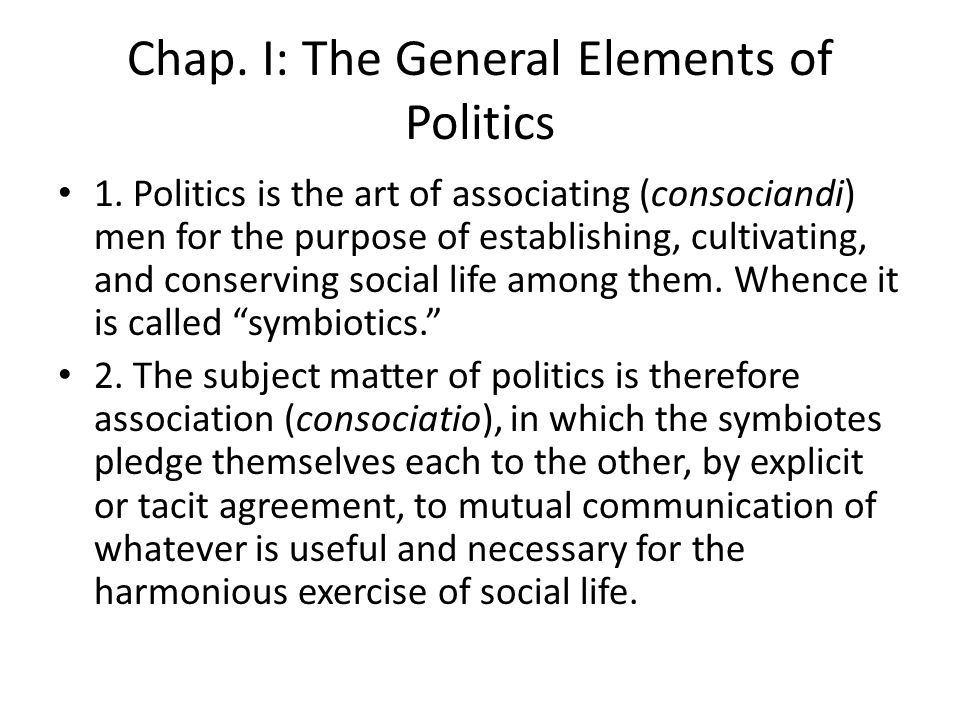 Chap. I: The General Elements of Politics 1.