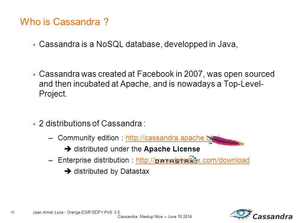 10 Cassandra Meetup Nice – June 19 2014 Who is Cassandra .