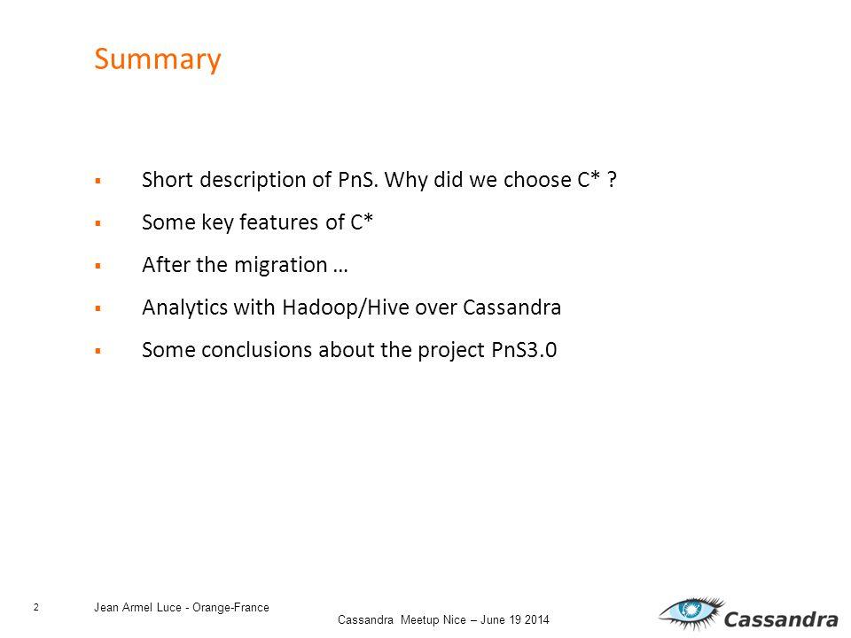 2 Cassandra Meetup Nice – June 19 2014 Summary  Short description of PnS.