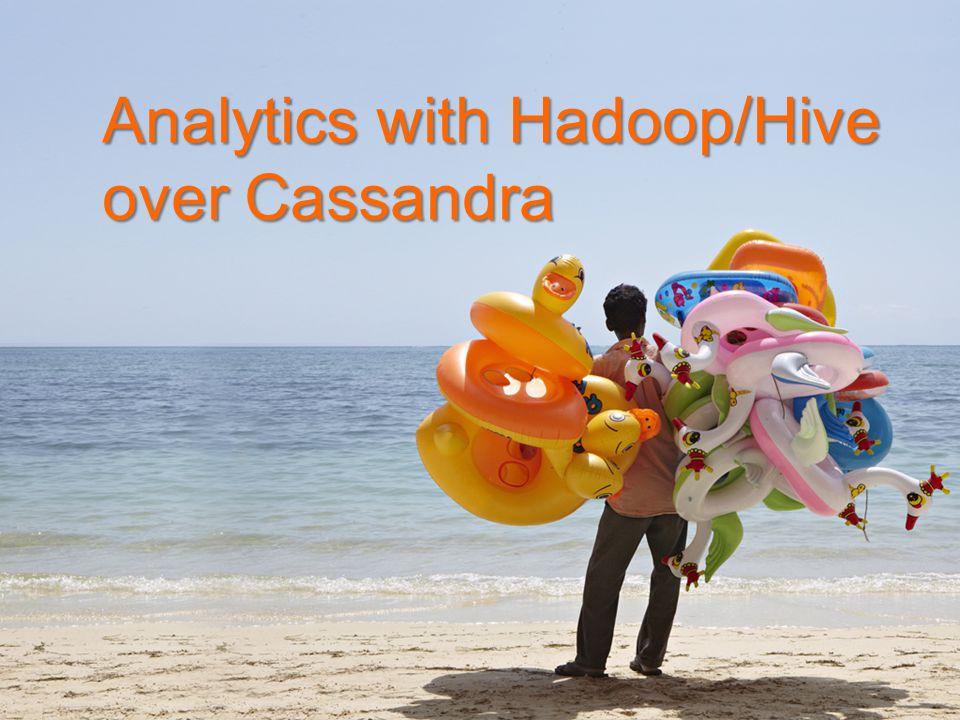 Analytics with Hadoop/Hive over Cassandra