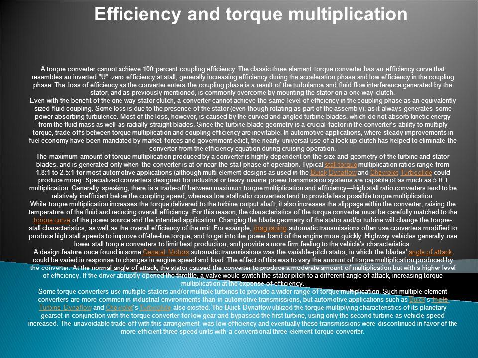 A torque converter cannot achieve 100 percent coupling efficiency.