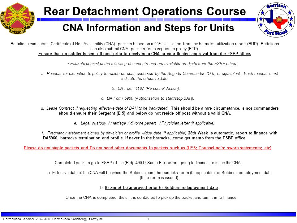 Rear Detachment Operations Course CNA Information Hermelinda Sandifer, 287-6180 Hermelinda.Sandifer@us.army.mil8 Leaders need to be aware that certain situations do not automatically entitle BAH.