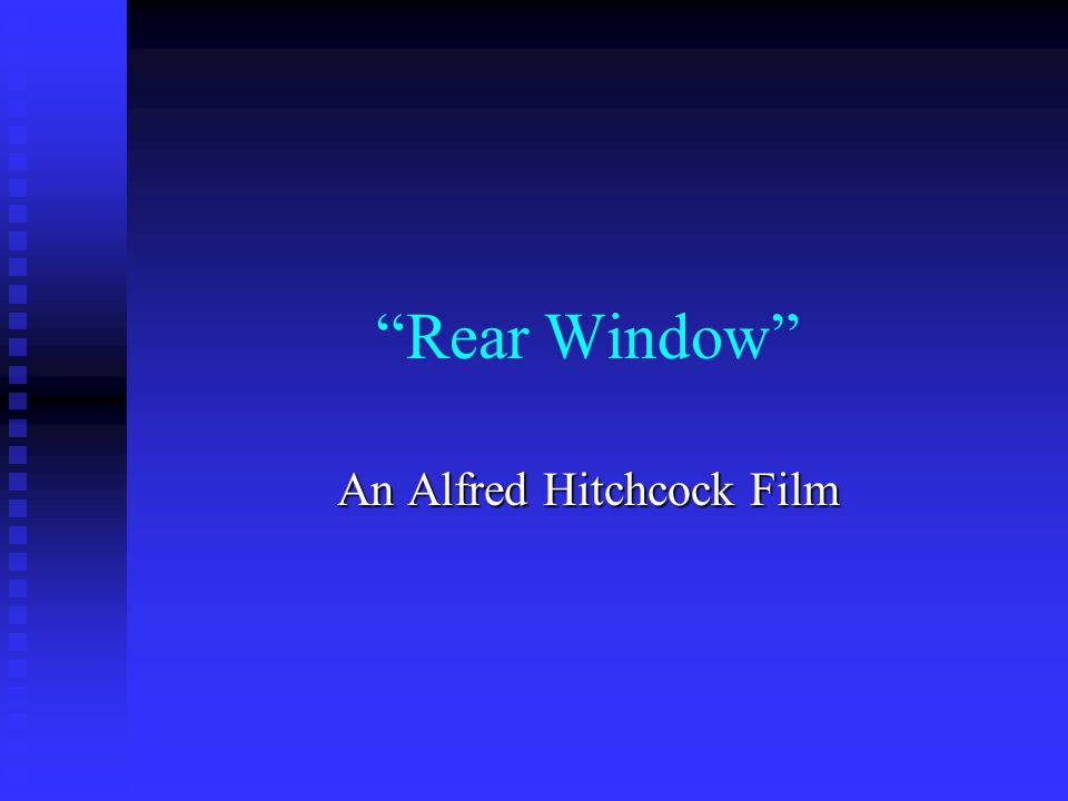 Rear Window An Alfred Hitchcock Film