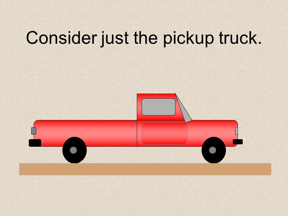 Consider just the pickup truck.