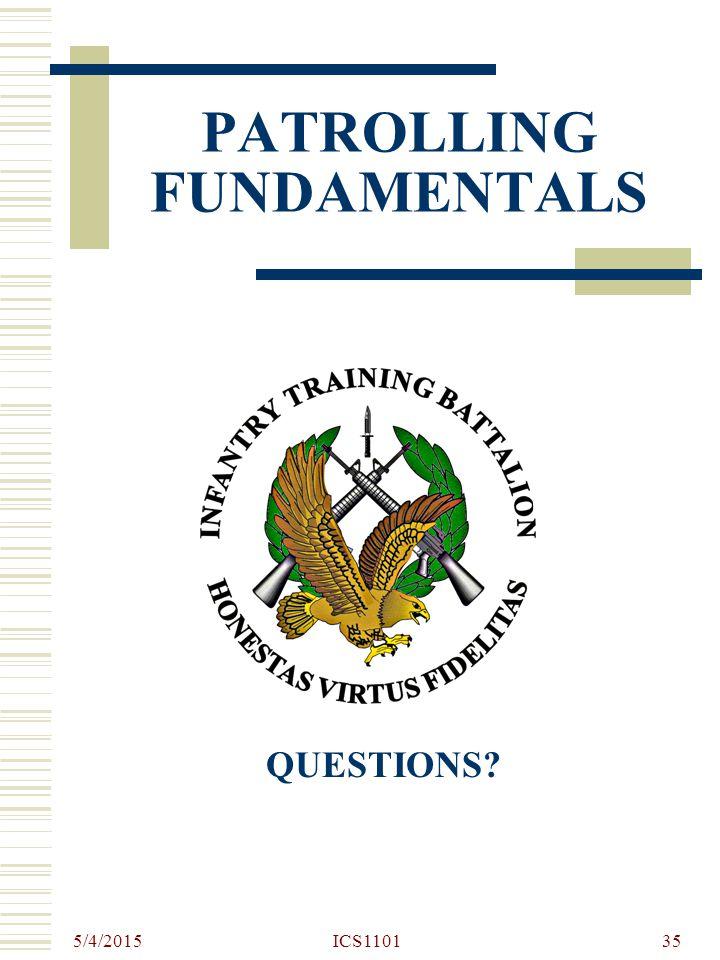 5/4/2015 ICS110135 PATROLLING FUNDAMENTALS QUESTIONS?