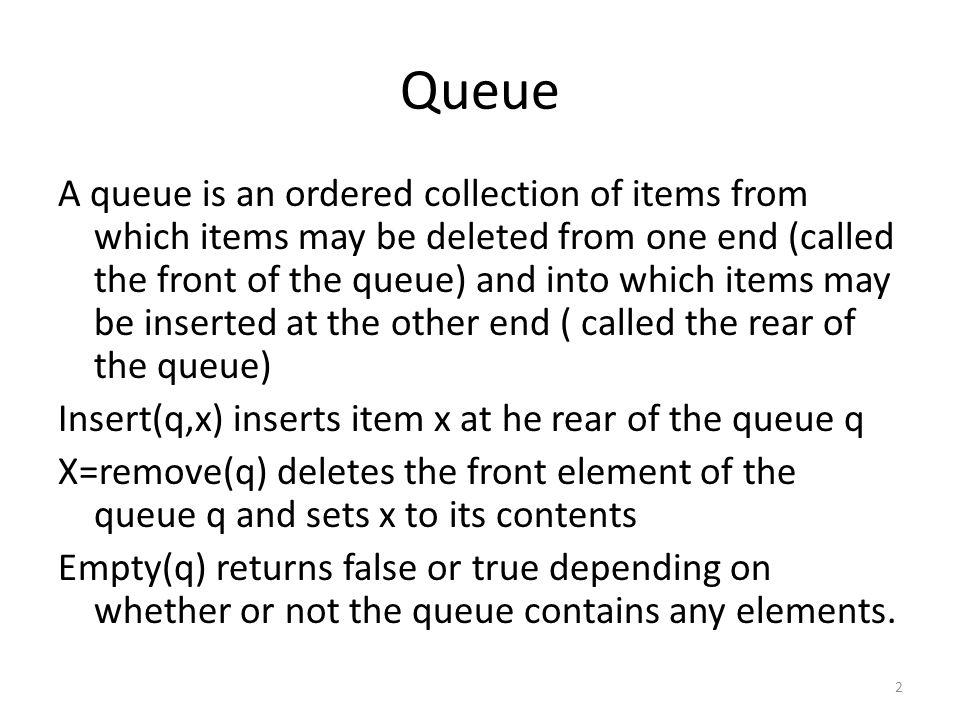 Queues as Lists in C Int remove(struct queue *pq){ int p,x; if(empty(pq)){ printf( queue underflow\n ); exit(1); } p=pq->front; x=node[p].info; pq->front=node[p].next; if(pq->front==-1) pq->rear=-1; freenode((p); return x; }/*end remove*/ Int remove(struct queue *pq){ NODEPTR p; int x; if(empty(pq)){ printf( queue underflow\n ); exit(1); } p=pq->front; x=p->info; pq->front=p->next; if(pq->front==NULL) pq->rear=NULL; freenode((p); return x; }/*end remove*/ 23