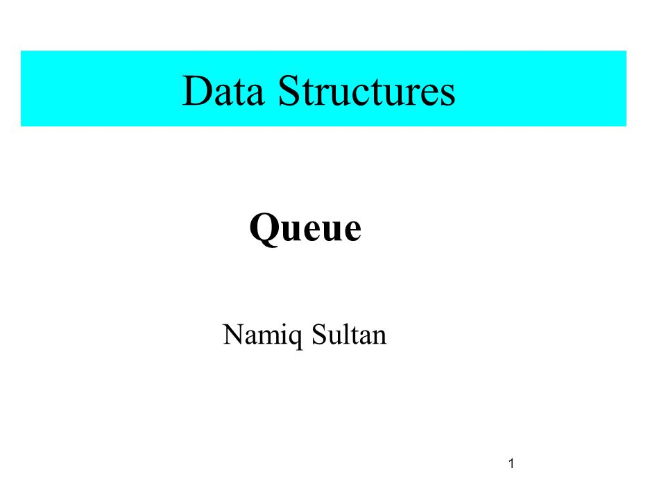 Data Structures Queue Namiq Sultan 1