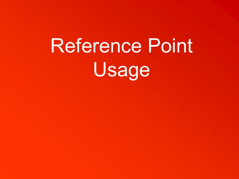 Reference Point Usage