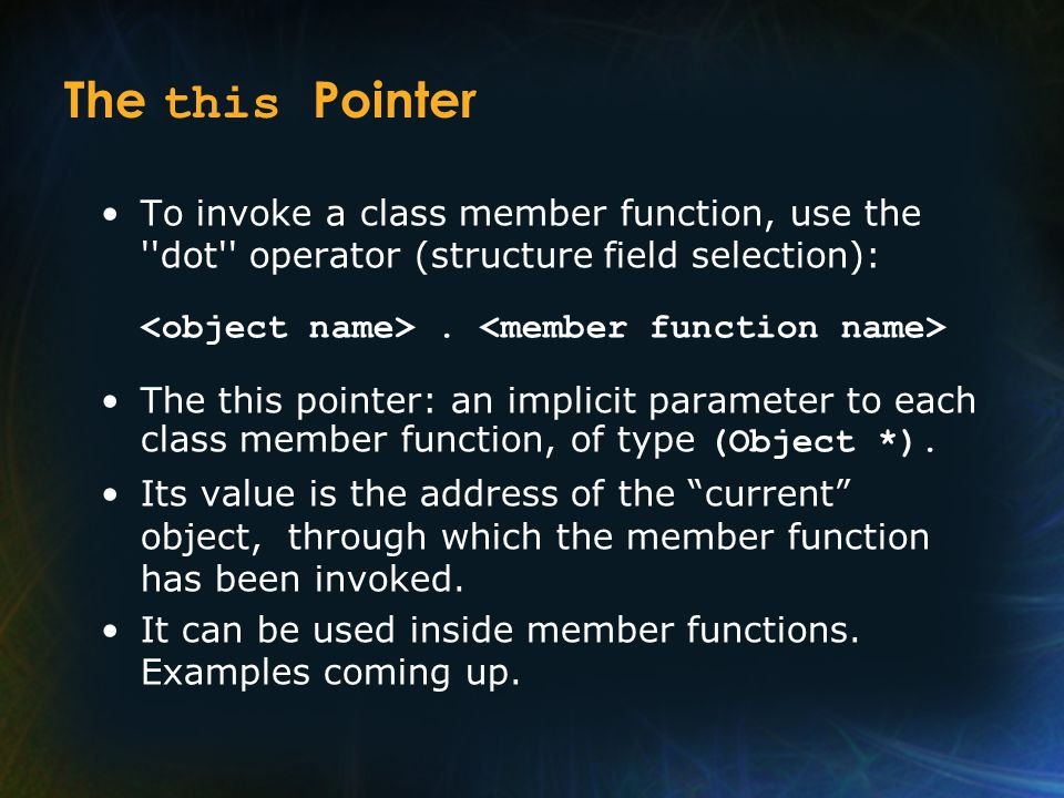 The this Pointer To invoke a class member function, use the dot operator (structure field selection):.