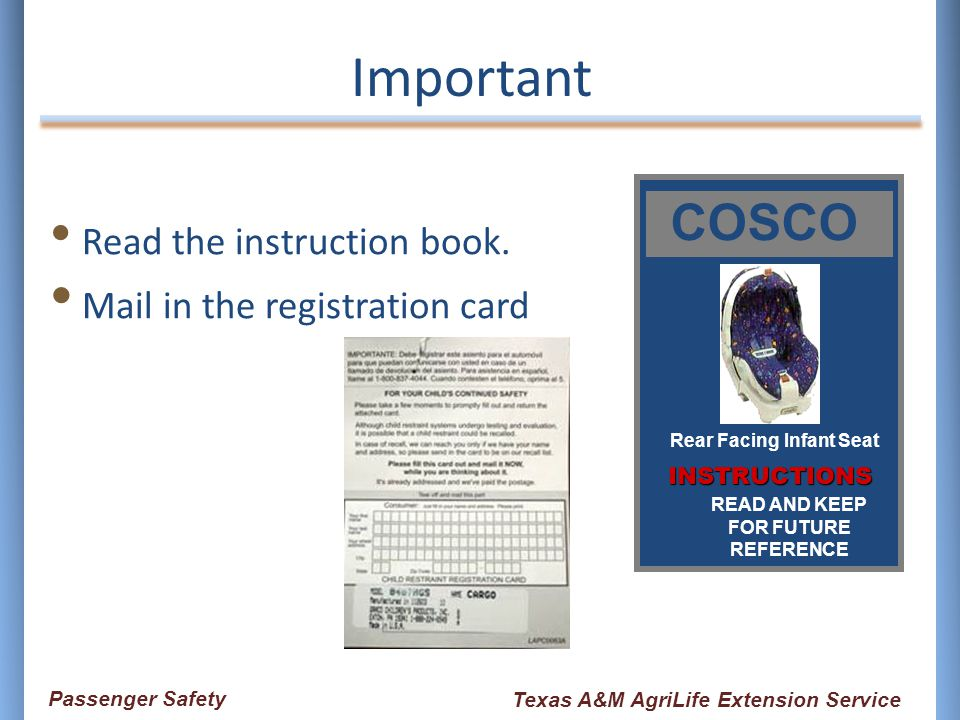 Important Read the instruction book. Mail in the registration card INSTRUCTIONS COSCO READ AND KEEP FOR FUTURE REFERENCE Rear Facing Infant Seat Passe