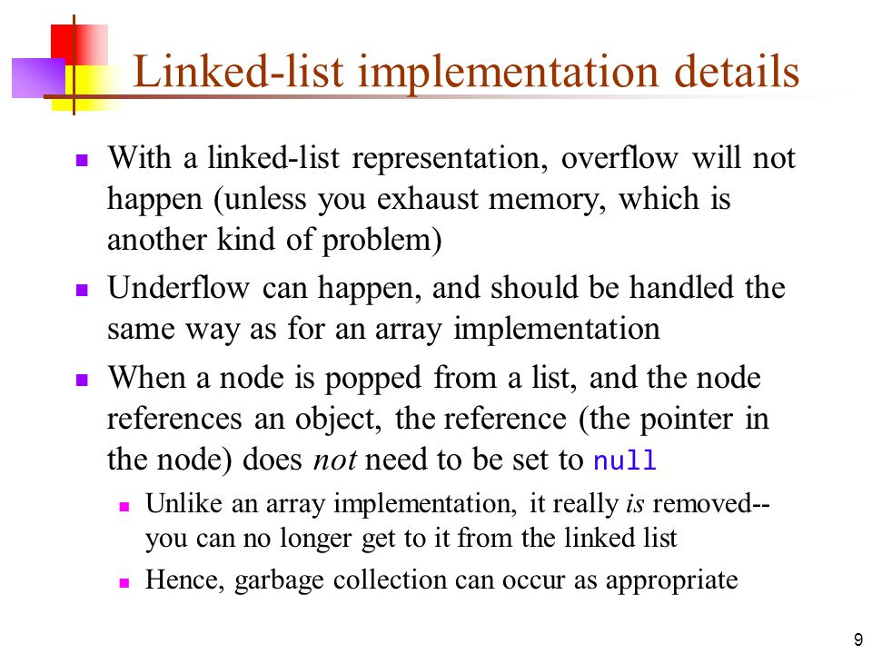 10 Array implementation of queues A queue is a first in, first out (FIFO) data structure This is accomplished by inserting at one end (the rear) and deleting from the other (the front) To insert: put new element in location 4, and set rear to 4 To delete: take element from location 0, and set front to 1 17239744 0 1 2 3 4 5 6 7 myQueue: rear = 3 front = 0