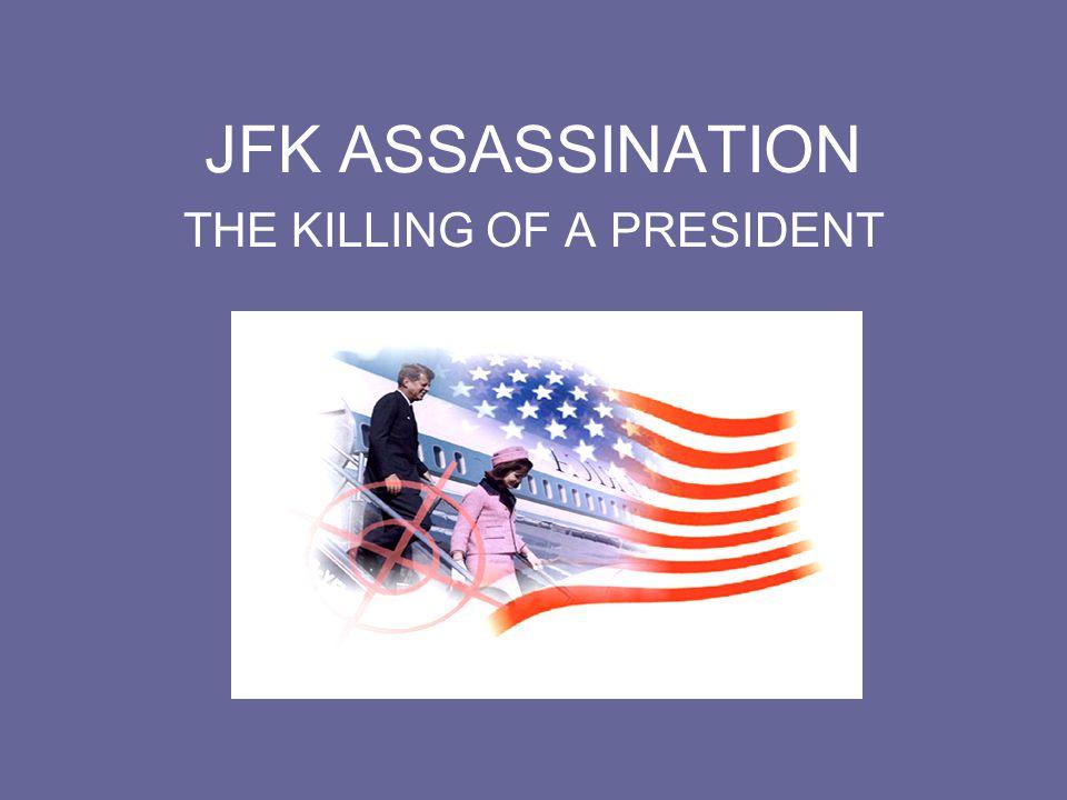 JFK ASSASSINATION THE KILLING OF A PRESIDENT