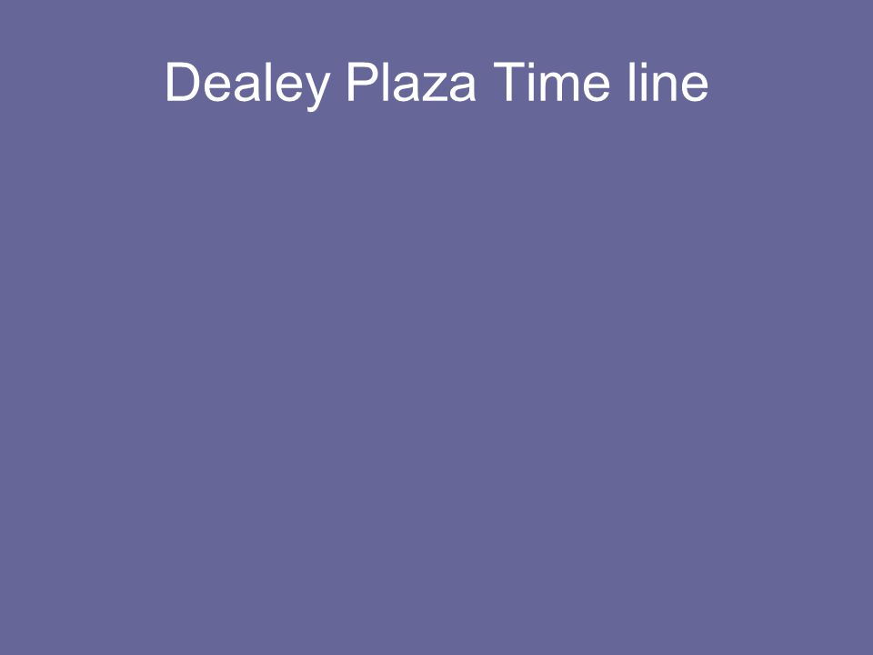 Dealey Plaza Time line
