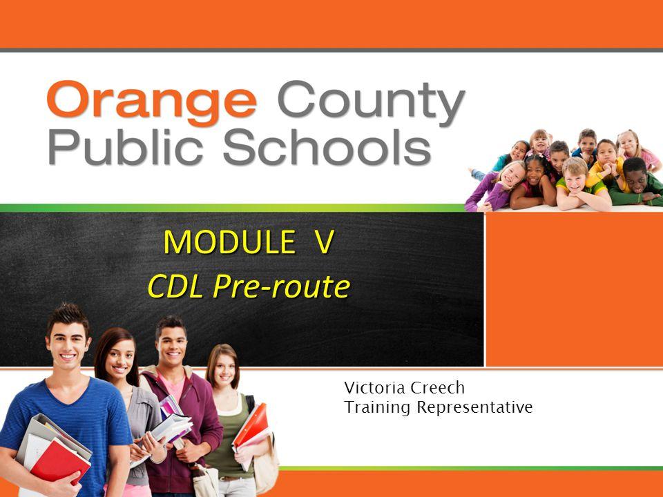 MODULE V CDL Pre-route Victoria Creech Training Representative