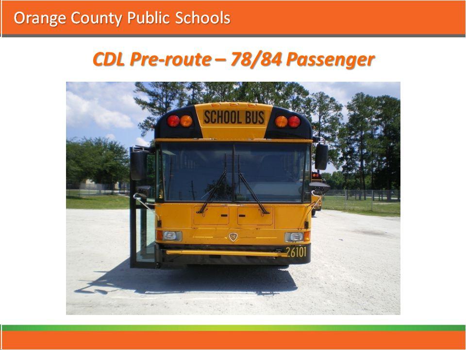 CDL Pre-route – 78/84 Passenger