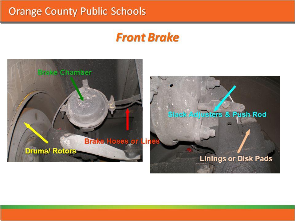 Front Brake Brake Hoses or Lines Brake Chamber Slack Adjusters & Push Rod Drums/ Rotors Linings or Disk Pads