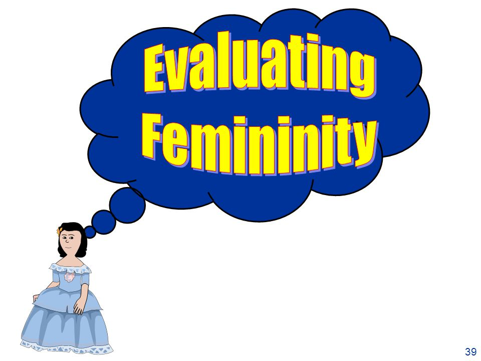 40 Evaluating Femininity When evaluating femininity in heifers, pay careful attention to the following: 1.Refinement of the head.