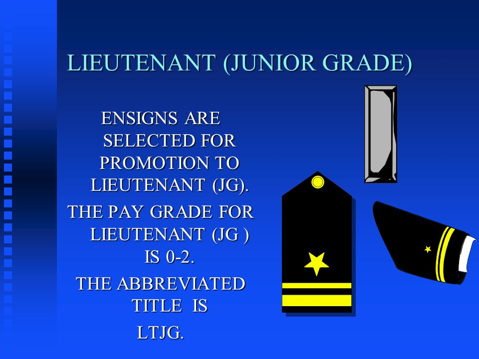 LIEUTENANT (JUNIOR GRADE) ENSIGNS ARE SELECTED FOR PROMOTION TO LIEUTENANT (JG).