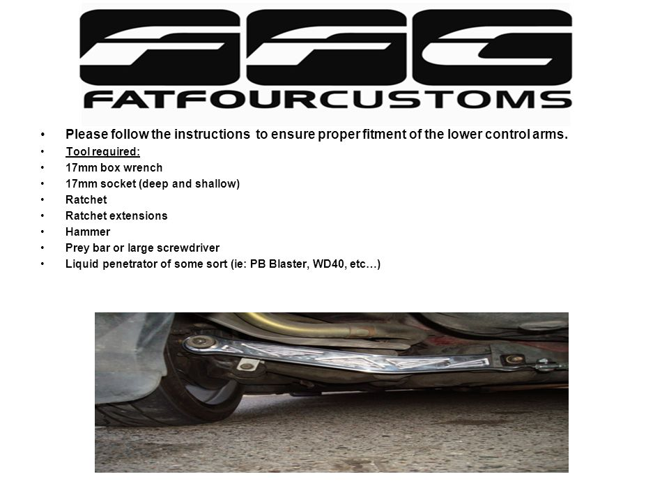 Installation instructions for your new FFC Lower Control Arms w/o factory ABS Please follow the instructions to ensure proper fitment of the lower con